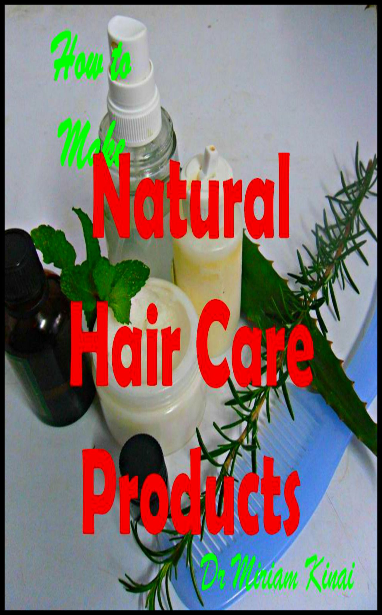 How to Make Natural Hair Care Products