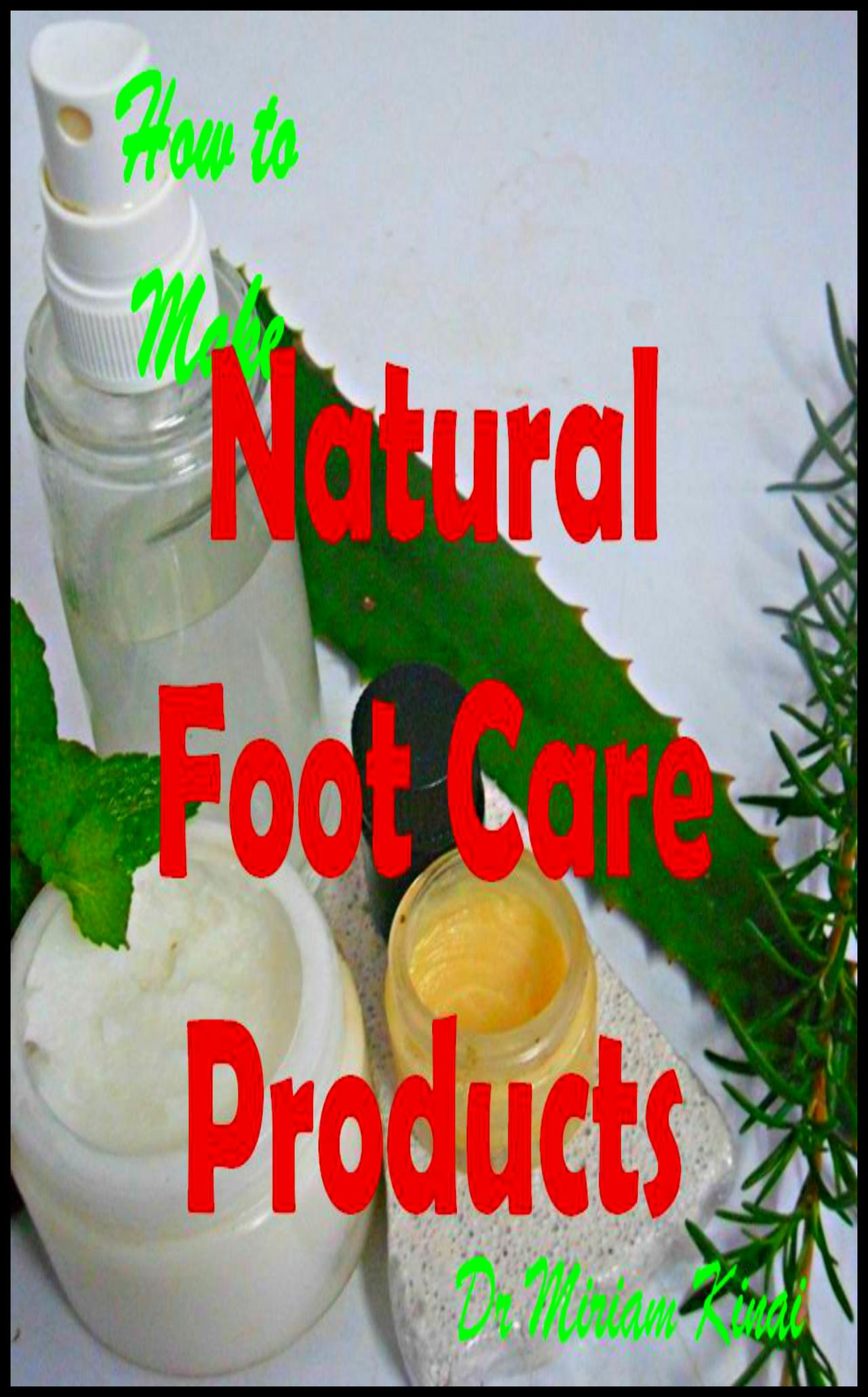 How to Make Natural Foot Care Products