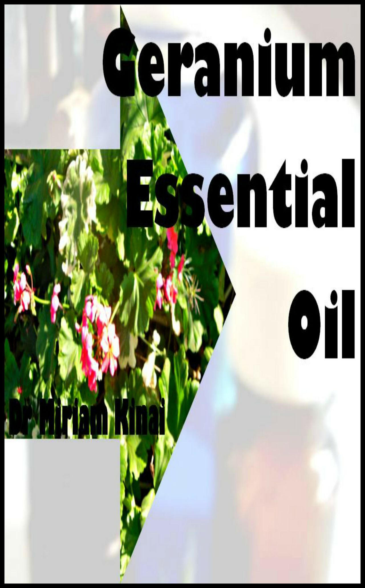 How to Use Geranium Essential Oil