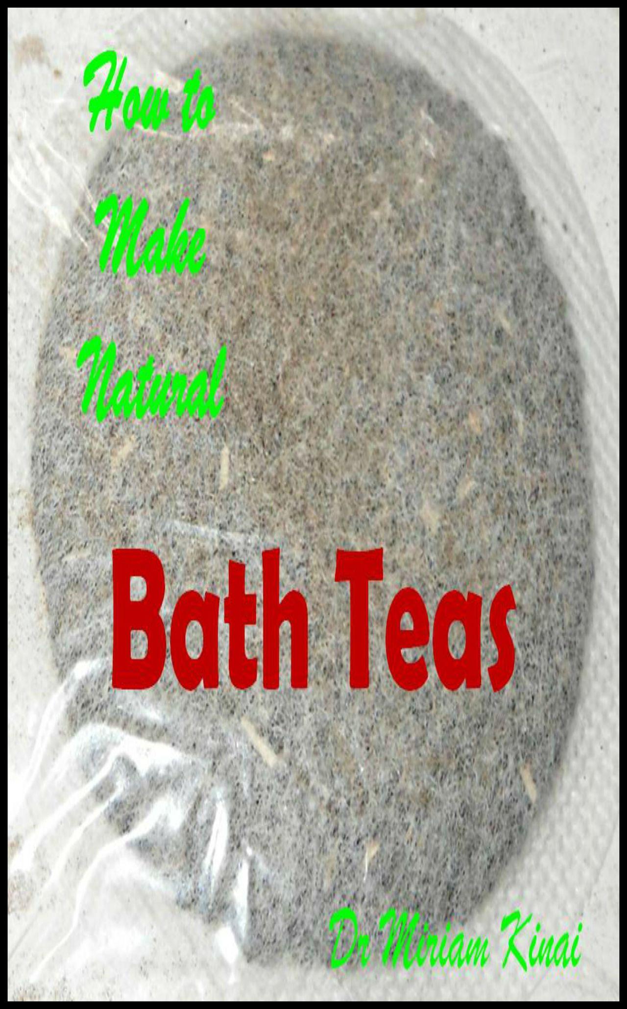 How to Make Natural Bath Teas