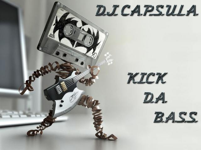 Dj Capsula - Kick Da Bass (Master)